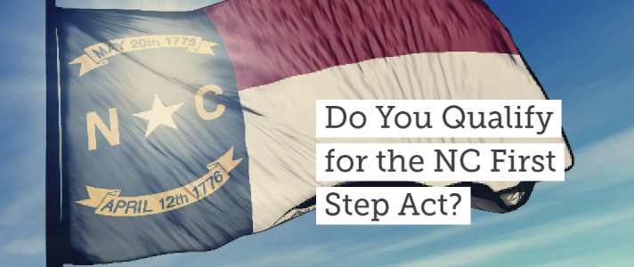 Do You Qualify for the NC First Step Act